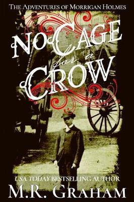 No Cage for a Crow by M R Graham