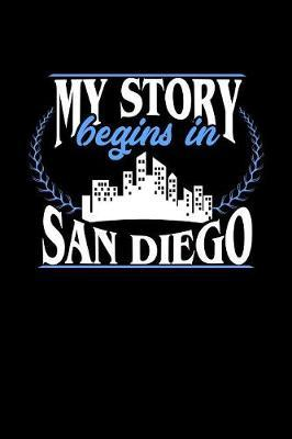 My Story Begins in San Diego by Dennex Publishing