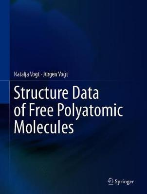 Structure Data of Free Polyatomic Molecules by Natalja Vogt