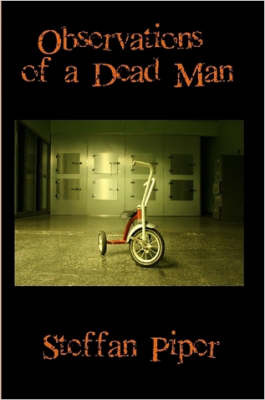 Observations of a Dead Man by Steffan Piper image