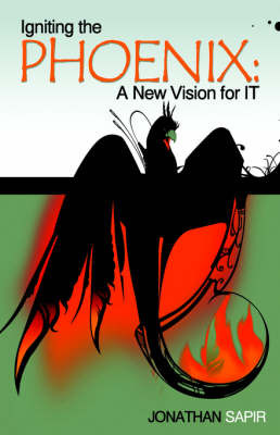 Igniting the Phoenix: A New Vision for It by Jonathan Sapir image