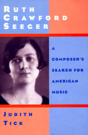 Ruth Crawford Seeger by Judith Tick