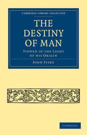 The Destiny of Man by John Fiske image