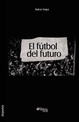 El Futbol Del Futuro by Rakso Yogui image