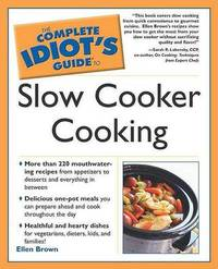 The Complete Idiot's Guide to Slow Cooking by Ellen Brown image