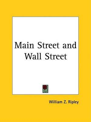 Main Street and Wall Street (1929) by William Z Ripley image