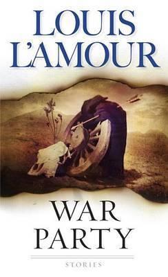 War Party by Louis L'Amour