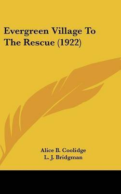 Evergreen Village to the Rescue (1922) by Alice B Coolidge