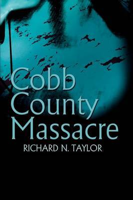 Cobb County Massacre by Richard N Taylor (University of California, Irvine)