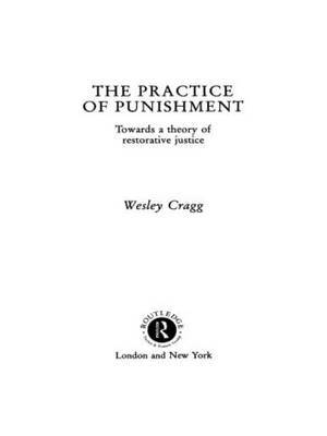 The Practice of Punishment by Wesley Cragg