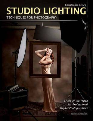 Studio Lighting Techniques For Photography by Christopher Grey image