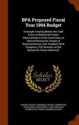 Bpa Proposed Fiscal Year 1994 Budget