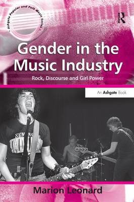 Gender in the Music Industry by Marion Leonard