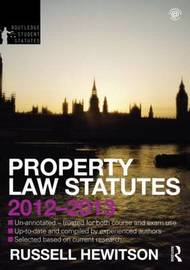 Property Law Statutes 2012-2013 by Russell Hewitson
