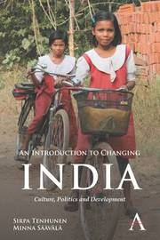 An Introduction to Changing India by Sirpa Tenhunen