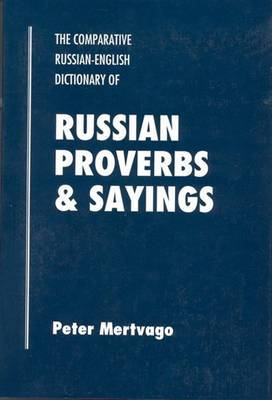 Dictionary of Russian Proverbs and Sayings by Peter Mertvago
