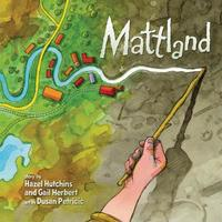 Mattland by Hazel Hutchins image