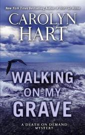 Walking on My Grave by Carolyn Hart image