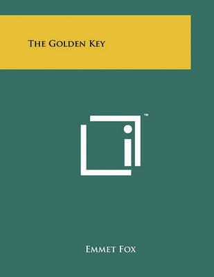 The Golden Key by Emmet Fox image