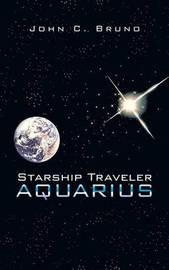 Starship Traveler Aquarius by John C Bruno