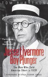 Jesse Livermore - Boy Plunger by Tom Rubython