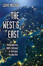 The West's East by Lukas Milevski