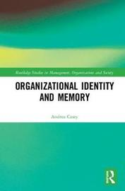 Organizational Identity and Memory by Andrea Casey
