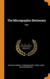 The Micrographic Dictionary by Arthur Henfrey