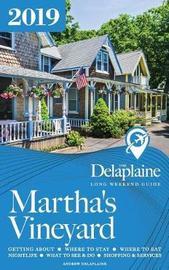 Martha's Vineyard - The Delaplaine 2019 Long Weekend Guide by Andrew Delaplaine