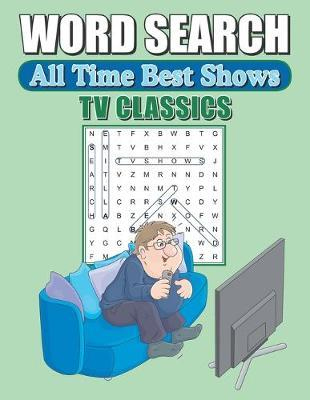 Word Search All-Time Best Shows by Greater Heights Publishing