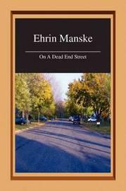 On a Dead End Street by Ehrin Manske