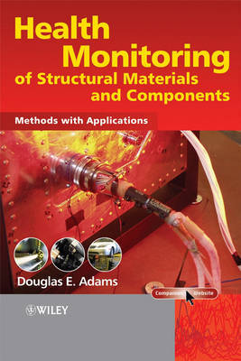 Health Monitoring of Structural Materials and Components by Douglas Adams image