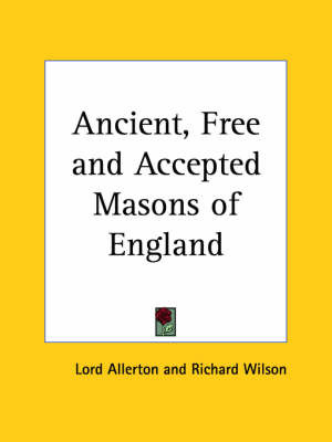 Ancient, Free and Accepted Masons of England by Richard Wilson image