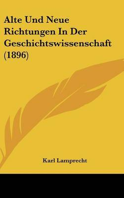 Alte Und Neue Richtungen in Der Geschichtswissenschaft (1896) by Karl Lamprecht image