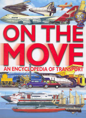 On the Move: An Encyclopedia of Transport by Australian Broadcasting Corporation
