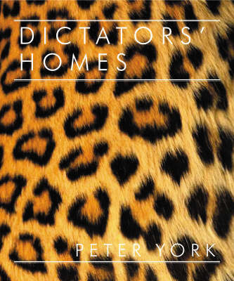 Dictators' Homes by Peter York