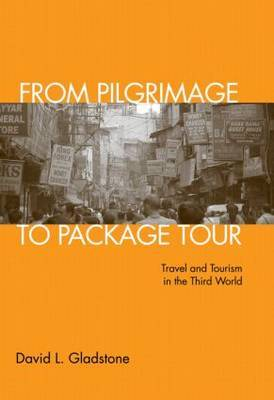 From Pilgrimage to Package Tour by David L. Gladstone