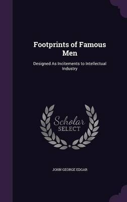 Footprints of Famous Men by John George Edgar image
