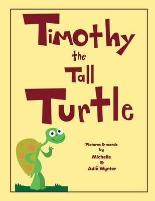 Timothy the Tall Turtle by Michelle Wynter image