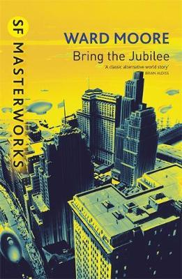 Bring the Jubilee (S.F. Masterworks) by Ward Moore