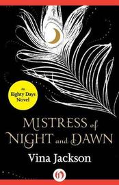 Mistress of Night and Dawn by Vina Jackson