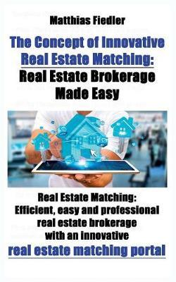 The Concept of Innovative Real Estate Matching by Matthias Fiedler