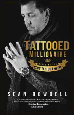 Tattooed Millionaire by Sean Dowdell