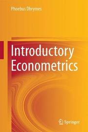 Introductory Econometrics by Phoebus J. Dhrymes
