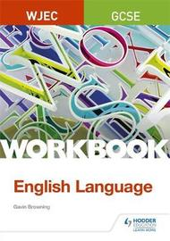 WJEC GCSE English Language Workbook by Gavin Browning image