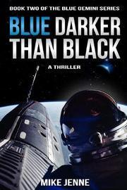 Blue Darker Than Black by Mike Jenne