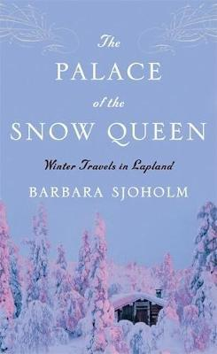 The Palace of the Snow Queen by Barbara Sjoholm image