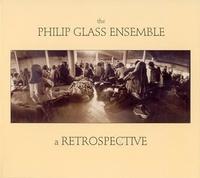 A Retrospective (2 CD Set) by The Philip Glass Ensemble
