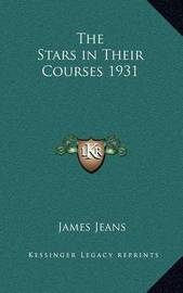 The Stars in Their Courses 1931 by James Jeans
