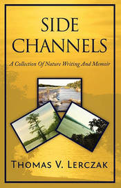 Side Channels by Thomas V Lerczak